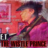 The Wistle Prince: Begin the Beguine, the Sound of Silence... and More by ET