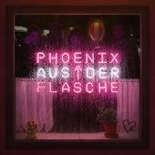 Phoenix aus der Flasche di Liedfett