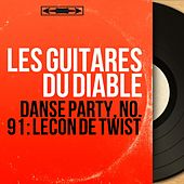 Danse party, no. 91 : Leçon de twist (Mono Version) by Les Guitares Du Diable