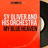 My Blue Heaven (Mono Version) by Sy Oliver