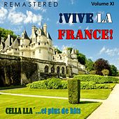 ¡Vive la France!, Vol. 11 - Cella lla'... et plus de hits (Remastered) von Various Artists