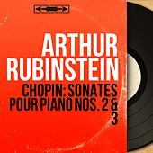 Chopin: Sonates pour piano Nos. 2 & 3 (Mono Version) by Arthur Rubinstein