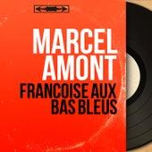 Françoise aux bas bleus (Mono Version) de Marcel Amont