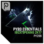 Ibiza Opening 2K17 (Pyro Essentials) by Various Artists