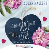 Mein Herz sucht Liebe (Gekürzt) von Susan Mallery
