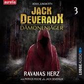 Ravanas Herz - Jack Deveraux Dämonenjäger 3 (Inszenierte Lesung) von Xenia Jungwirth