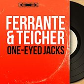 One-Eyed Jacks (Mono Version) by Ferrante and Teicher