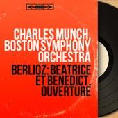Berlioz: Béatrice et Bénédict, ouverture (Mono Version) von Boston Symphony Orchestra