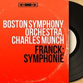 Franck: Symphonie (Mono Version) von Boston Symphony Orchestra