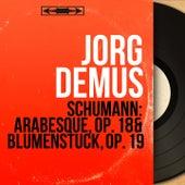 Schumann: Arabesque, Op. 18 & Blumenstück, Op. 19 (Mono Version) von Jörg Demus