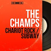 Chariot Rock / Subway (Mono Version) by The Champs