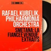 Smetana: La fiancée vendue, extraits (Mono Version) von Philharmonia Orchestra