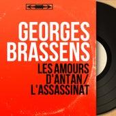 Les amours d'antan / L'assassinat (Mono Version) de Georges Brassens