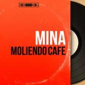 Moliendo café (Mono Version) by Mina