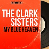 My Blue Heaven (Stereo Version) di The Clark Sisters