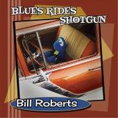 Blues Rides Shotgun by Bill Roberts