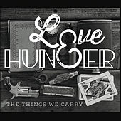 The Things We Carry von Love