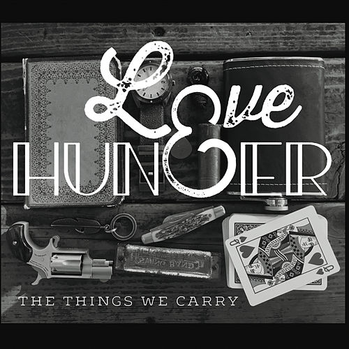 The Things We Carry by Love