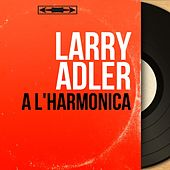 À l'harmonica (Mono Version) von Larry Adler