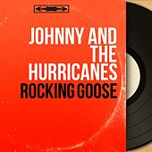 Rocking Goose (Mono Version) de Johnny & The Hurricanes