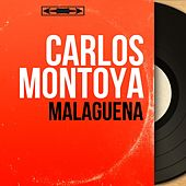 Malaguena (Live, Mono Version) by Carlos Montoya