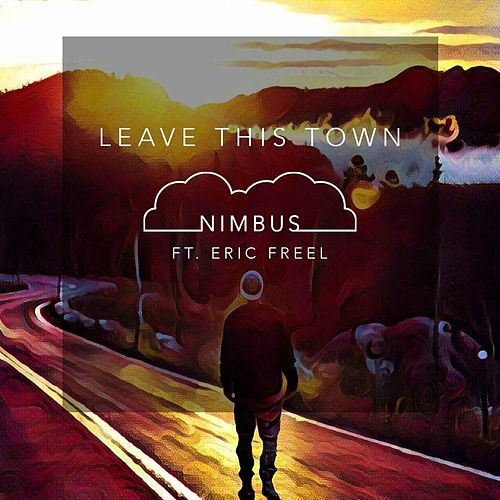 Leave This Town (feat. Eric Freel) by NIMBUS