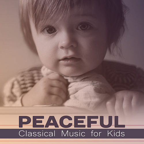 Peaceful Classical Music for Kids – Soothing Sounds for Relaxation, Healing Lullabies, Ambient Dream, Satie, Schubert by Baby Sleep Sleep