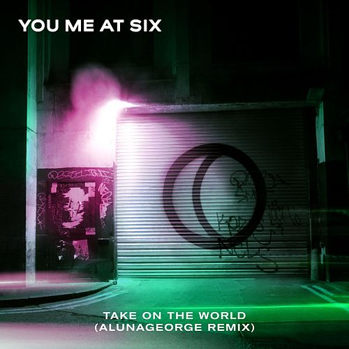 Take on the World (AlunaGeorge Remix) by You Me At Six
