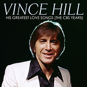 His Greatest Love Songs (The CBS Years) [Remastered] de Vince Hill