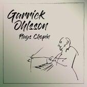 Garrick Ohlsson Plays Chopin by Garrick Ohlsson