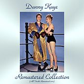 Remastered Collection (Remastered 2017) by Danny Kaye
