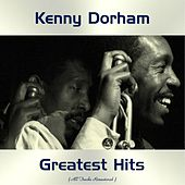 Kenny Dorham Greatest Hits (All Tracks Remastered) by Various Artists