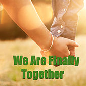 We Are Finally Together de Various Artists