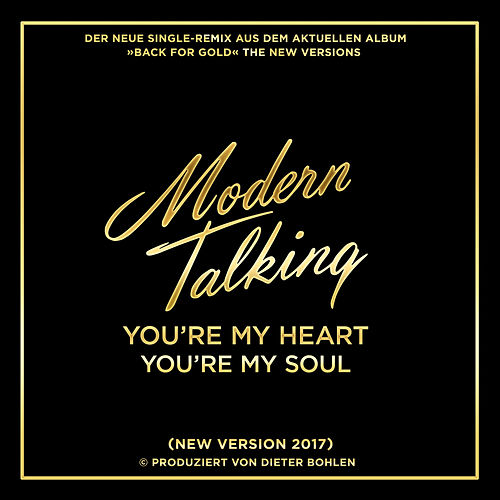 You're My Heart You're My Soul (New Version 2017) von Modern Talking