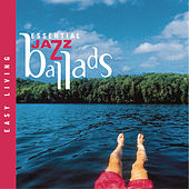 Easy Living Series--Essential Jazz Ballads by Various Artists