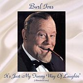 It's Just My Funny Way Of Laughin' (Remastered 2017) de Burl Ives