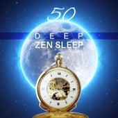 50 Deep Zen Sleep: Music for Relaxation, Spa, Meditation, Treatment of Insomnia, Mindfulness, Calm Breathe & Lucid Sleep by Various Artists