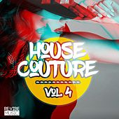 House Couture, Vol. 4 by Various Artists