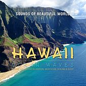Ocean Waves: Hawaii (Nature Sounds for Relaxation, Meditation, Healing & Sleep) by Sounds of Beautiful World