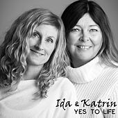 Yes to Life by Ida