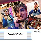 Daniel's Ticket von Gary Gamble