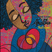 That Is Love: Celebrating 15 Years of Afro Blue by Afro Blue