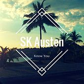Know You by SK Austen