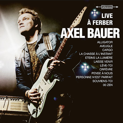 Live à Ferber by Axel Bauer