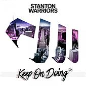 Keep on Doing by Stanton Warriors