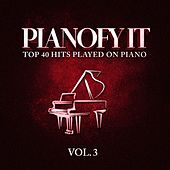 Pianofy It, Vol. 3 - Top 40 Hits Played On Piano de Various Artists
