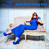 Being Black Being Blue by Mrs X
