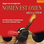 Nomen est Omen (Aqua et Vinum) von Carsten Sebastian Henn