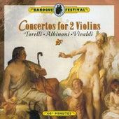 Torelli - Albinoni - Vivaldi: Concertos for 2 Violins by Various Artists