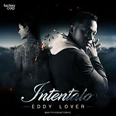 Intentalo by Eddy Lover